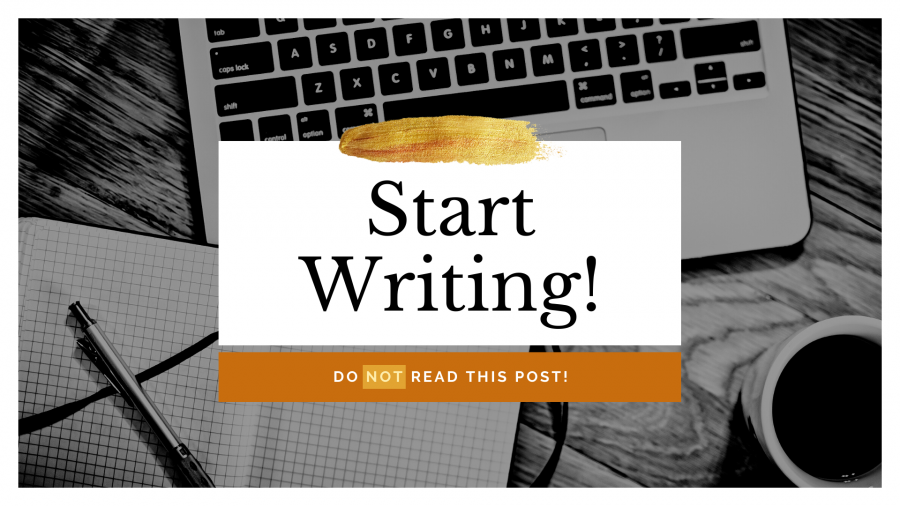 You should NOT be reading this post – you should be WRITING